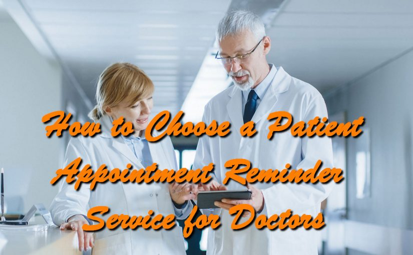 How to Choose a Patient Appointment Reminder Service for Doctors