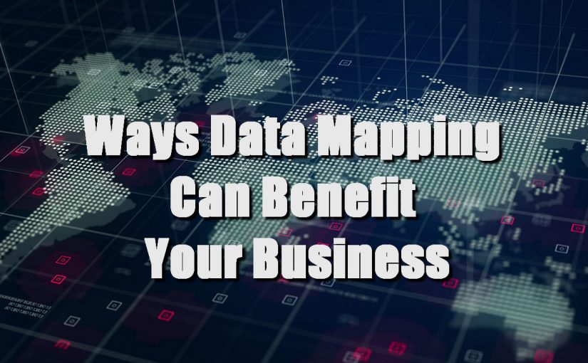 Ways Data Mapping Can Benefit Your Business