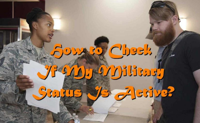 How to Check If My Military Status Is Active?