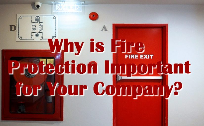 Why is Fire Protection Important for Your Company?